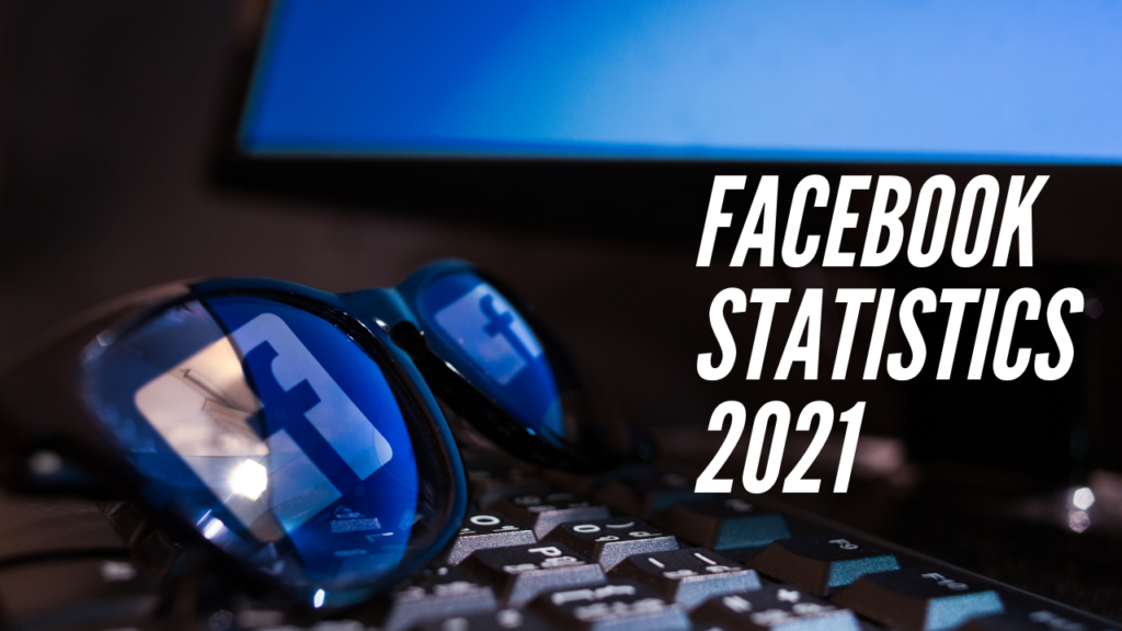 Facebook stats 2021