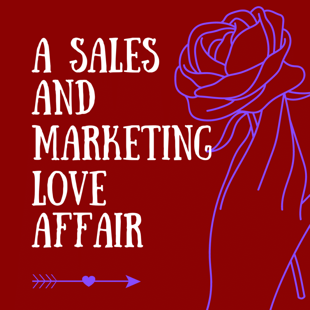a sales and marketing love affair